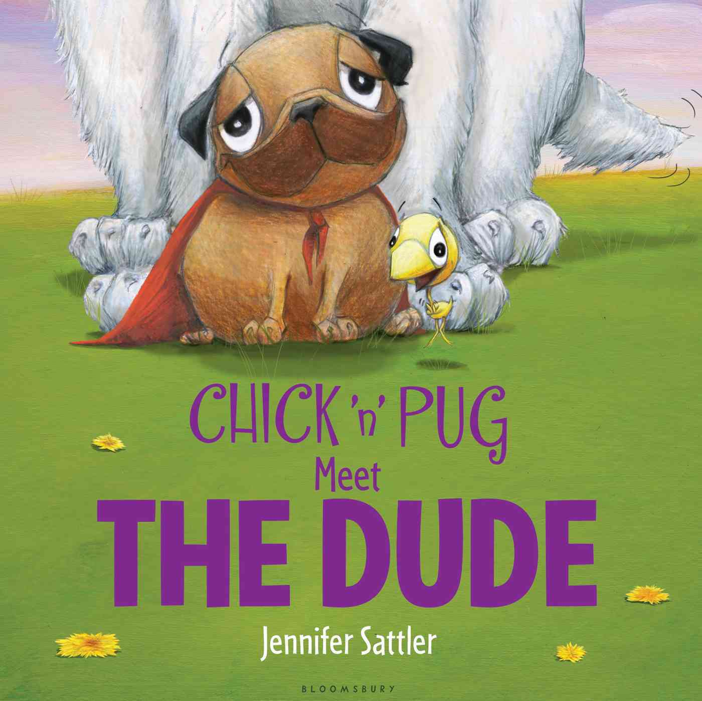 Chick 'n' Pug Meet the Dude By Sattler, Jennifer